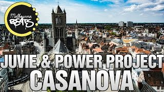 JUVIE & Power Project - Casanova [Exclusive]