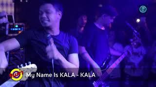 My Name Is KALA - Num KALA (Live In RINMA Petchkasem)