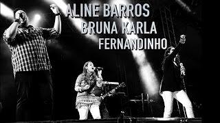 Aline Barros, Bruna Karla e Fernandinho juntos no DVD