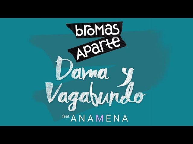 Dama y Vagabundo (feat. Ana Mena)