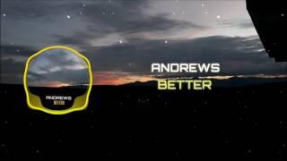 Andrews - Better (Music Video)