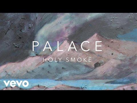 Holy Smoke de Palace Letra y Video