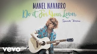 Manel Navarro - Do It for Your Lover (Spanish Version) [Audio]