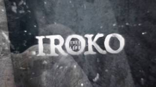 IROKO, Tree of Life Trailer