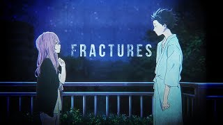Koe No Katachi「AMV」- Fractures