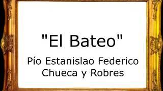El Bateo - Pío Estanislao Federico Chueca y Robres [Pasodoble]
