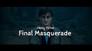 Harry Potter || Final Masquerade