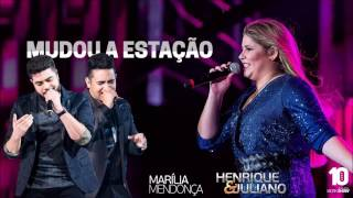 Marilia Mendonça part henrique e juliano -Mudou a estaçao