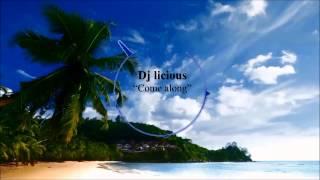 Dj licious - come along (Offical Summerfestival Anthem 2015)