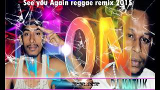 WizKhalifa - See You Again ft  Charlie Puth (Dj Katuk & Athep   Reggae remix 2015)