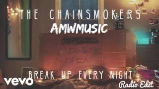 The Chainsmokers - Break Up Every Night (Radio Edit)