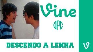 Descendo a Lenha - DPC Vines Brasil 2015