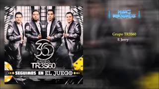 Grupo 360 - El Jerry (Corridos 2016)