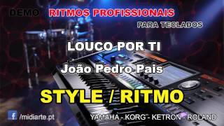 ♫ Ritmo / Style  - LOUCO POR TI - João Pedro Pais