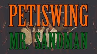 Petiswing - Mr Sandman - Live the Live
