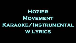 Hozier - Movement Karaoke/Instrumental w Lyrics