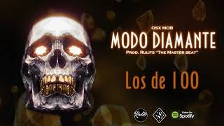 Osx Mob - Modo Diamante - los de 100 FT. Big Soto y Trainer (Prod. RulitsTMB)