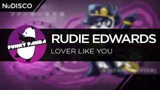 NuDISCO || Rudie Edwards - Lover Like You