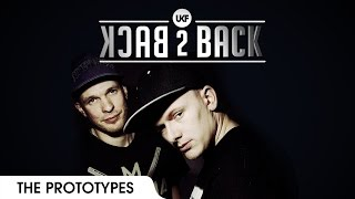 The Prototypes - UKF Back2Back Episode 5