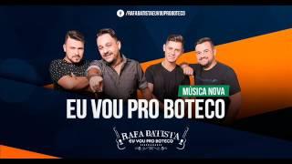 Rafa Batista - Eu Vou pro Boteco