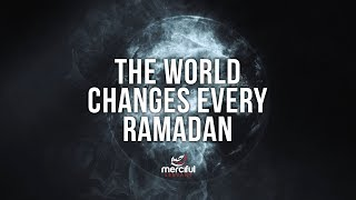 THE WORLD CHANGES EVERY RAMADAN width=