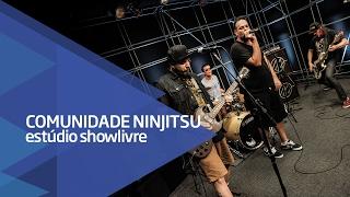 """""""Ejaculação precoce"""" - Comunidade Nin-Jitsu no Estúdio Showlivre 2017"""