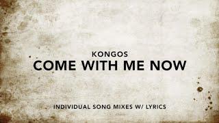 KONGOS - Come With Me Now (Individual Music Mixes w/ Lyrics)