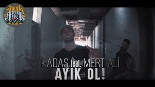 Kadaş feat. Mert Ali - Ayık Ol!  (2K Official Video Clip)