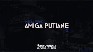 MEGA FUNK AMIGA PUTIANE 2
