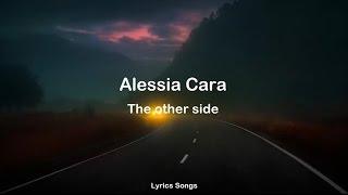 Alessia Cara - The Other Side (Lyrics)