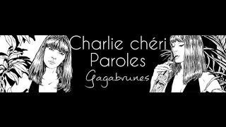 Brigitte - Oh Charlie chéri - Paroles ♪