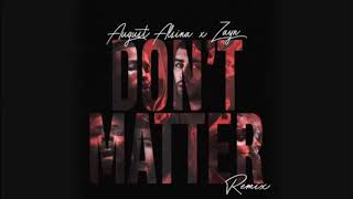 August Alsina - Don't Matter (Remix) (feat. ZAYN)