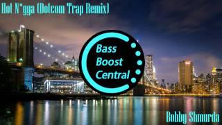 Bobby Schmurda - Hot N*gga (Trap Remix_Bass)