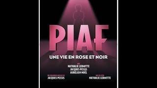 Bande annonce   Visioscene   Piaf , une vie en rose et noir   Théâtre Daunou
