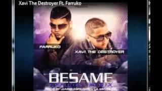 "Xavi ""The Destroyer"" Ft. Farruko - Besame (Oficial Remix) (Prod. By. Jumbo, Bryan & Alcover)"