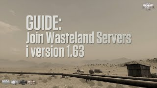 GUIDE: Join Wasteland Servers i version 1.63