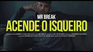 Mr Break - Acende O Isqueiro ( Video Oficial )