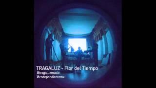 TRAGALUZ - Flor del Tiempo