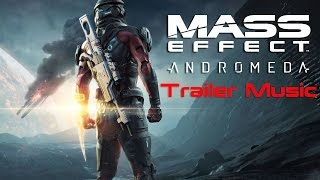 Mass Effect Andromeda Official Gameplay Trailer Music 1[Really Slow Motion - Launch]