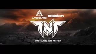 TNT aka Technoboy 'N' Tuneboy Anthem Basscon Wasteland 2016