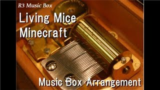 Living Mice/Minecraft [Music Box]