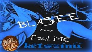 Blasee Feat. Paul MC - Kétszínű (2013) [EXCLUSIVE]