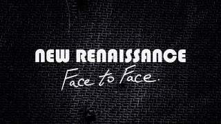 New Renaissance - Face to Face (Single)