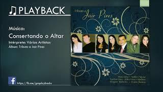PLAYBACK - Tributo a Jair Pires - Consertando o Altar