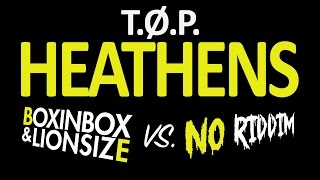 twenty one pilots - Heathens (BOXINBOX & LIONSIZE vs No Riddim Remix)