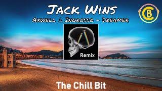 Axwell Λ Ingrosso - Dreamer (Jack Wins Remix)
