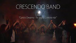 Te rog & Cum ne noi - Crescendo Band (Carla's Dreams COVER) Official Video | CIOFILM
