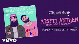 Social Club Misfits - Misfit Anthem (Audio) ft. Riley Clemmons