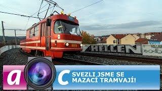 Svezli jsme se mazací tramvají!