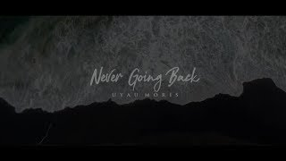 UYAU MORIS - NEVER GOING BACK [Official Music Video]